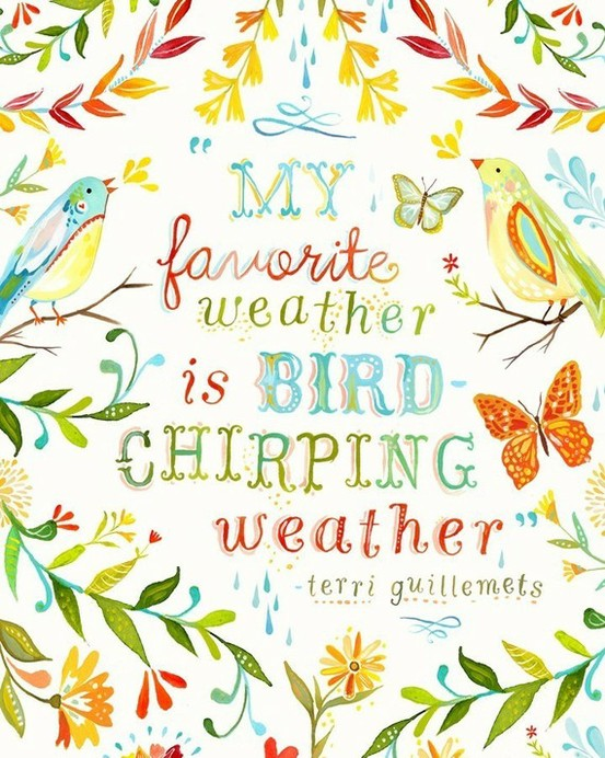 My-favorite-weather-is-bird-chirping-weather-terri-guillemets-spring-quote